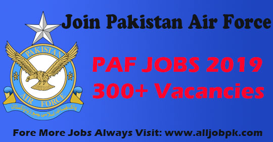 Join Pakistan Air Force PAF 300+ Vacancies 2019